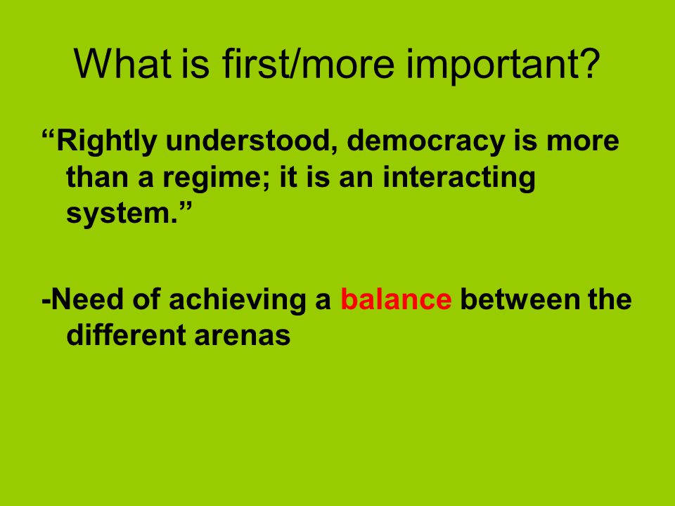 What is first/more important.