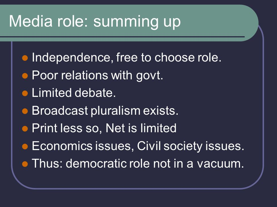 Media role: summing up Independence, free to choose role.
