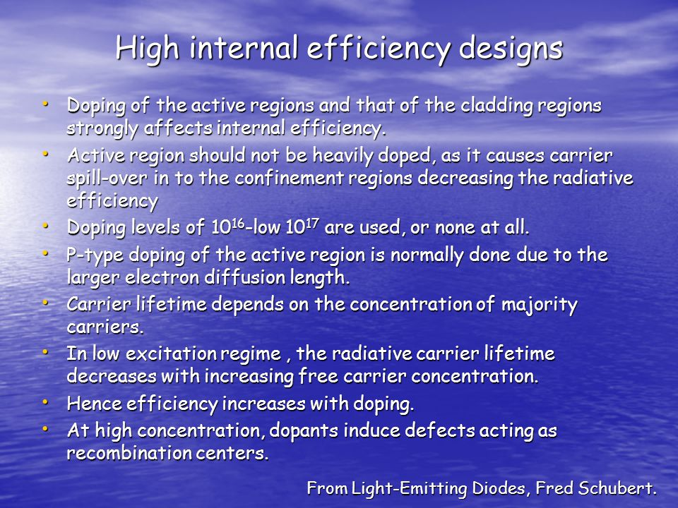 High internal efficiency designs Doping of the active regions and that of the cladding regions strongly affects internal efficiency.