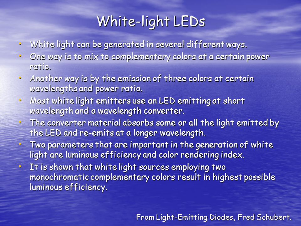 White-light LEDs White light can be generated in several different ways.