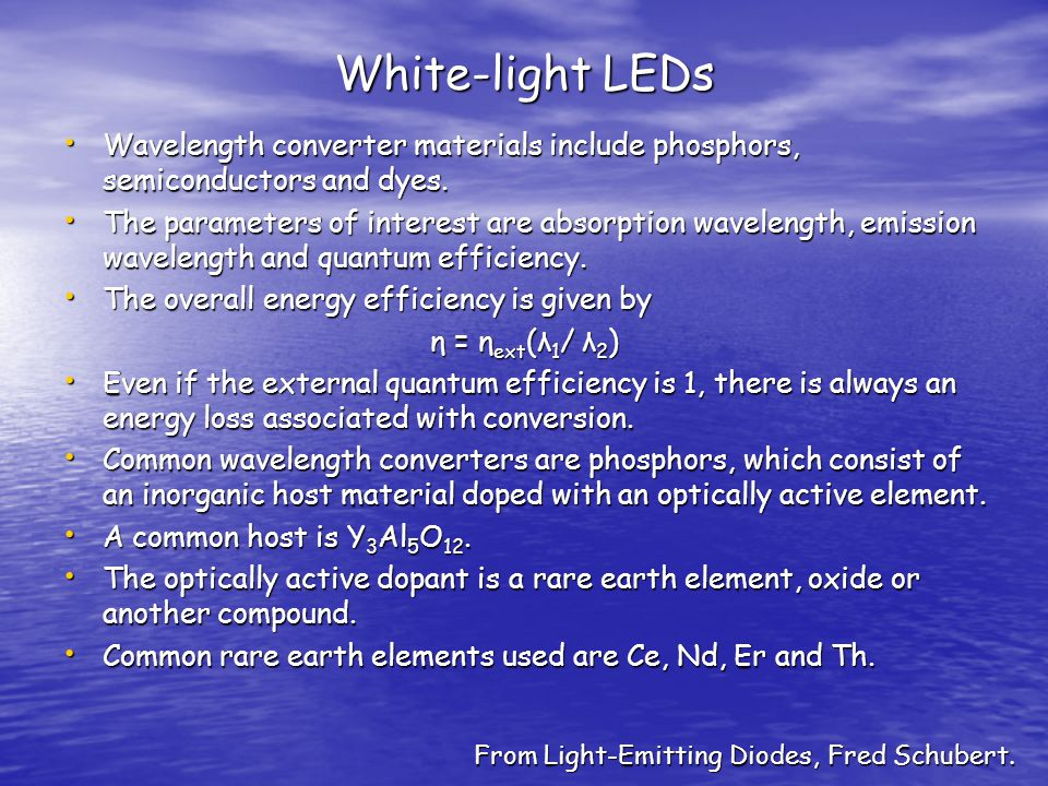 White-light LEDs Wavelength converter materials include phosphors, semiconductors and dyes.