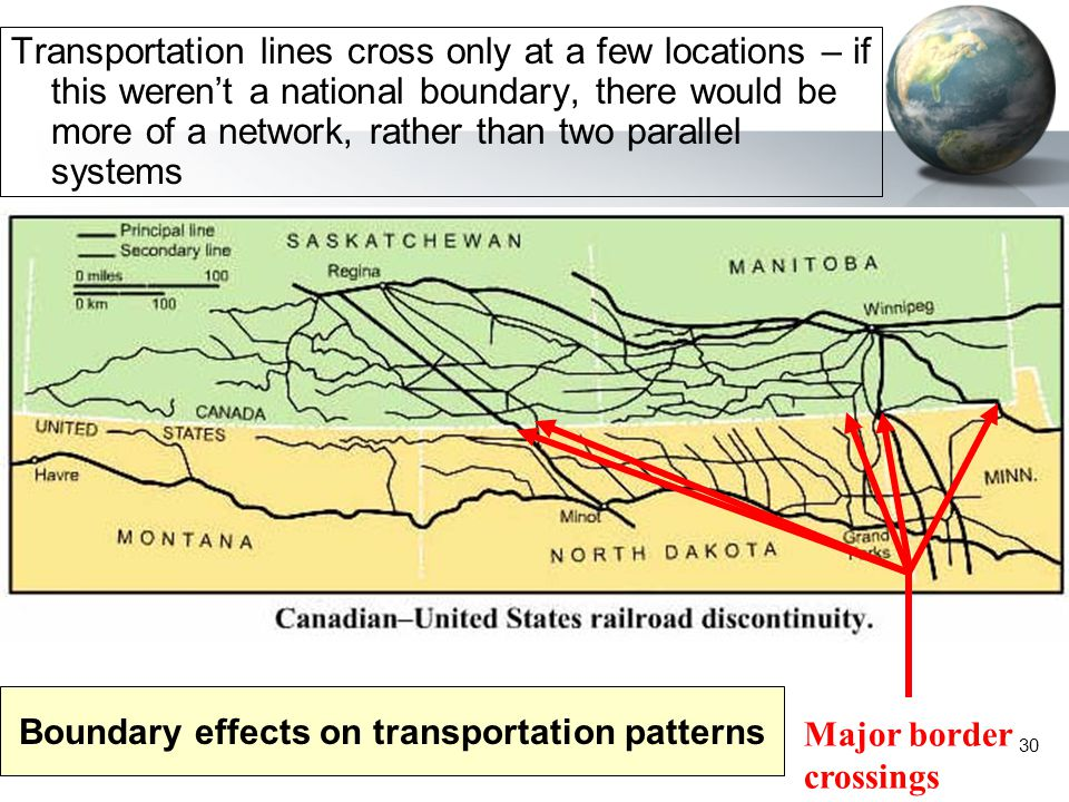 30 Boundary effects on transportation patterns Transportation lines cross only at a few locations – if this weren't a national boundary, there would b