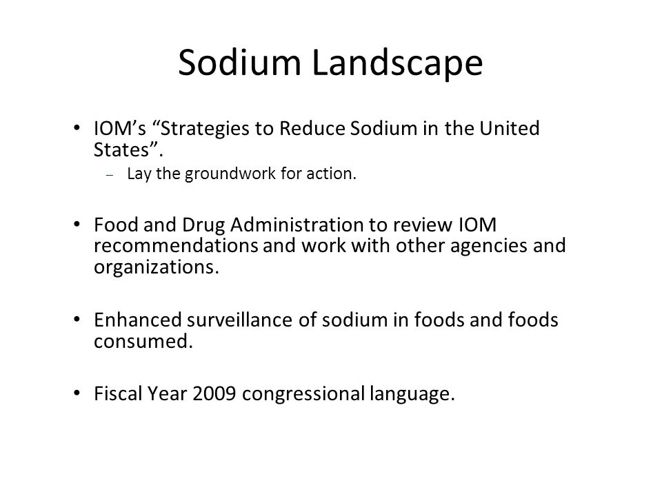 Sodium Landscape IOM's Strategies to Reduce Sodium in the United States .