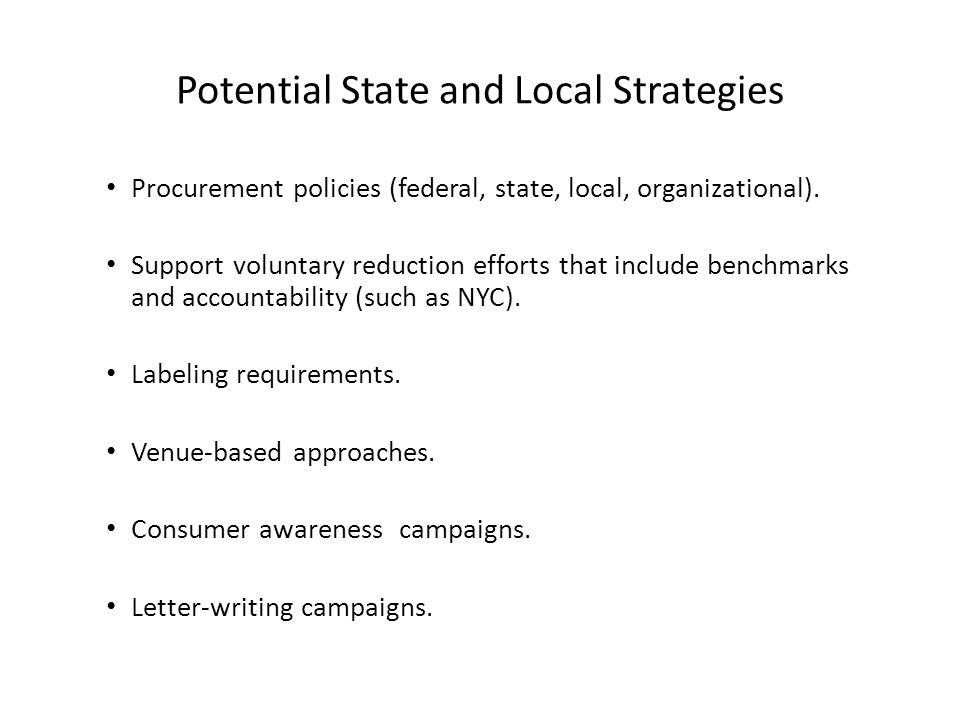 Potential State and Local Strategies Procurement policies (federal, state, local, organizational).
