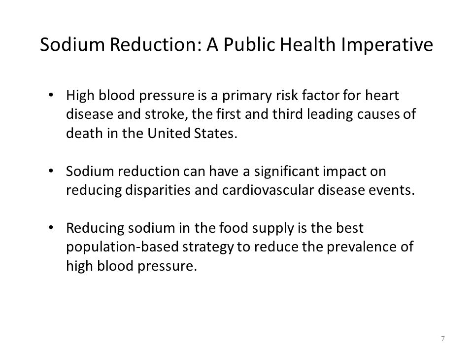 Why Action is Needed at State and Local Levels Strong scientific evidence supports the need for population-wide sodium reduction due to the harmful impact of sodium on blood pressure.