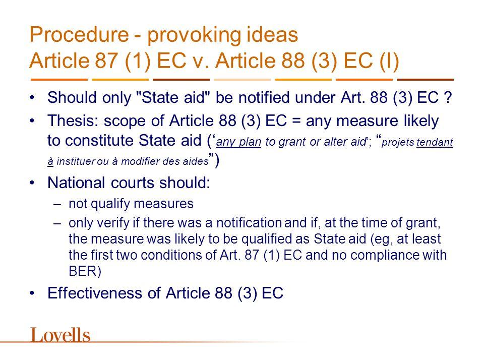 Procedure - provoking ideas Article 87 (1) EC v.