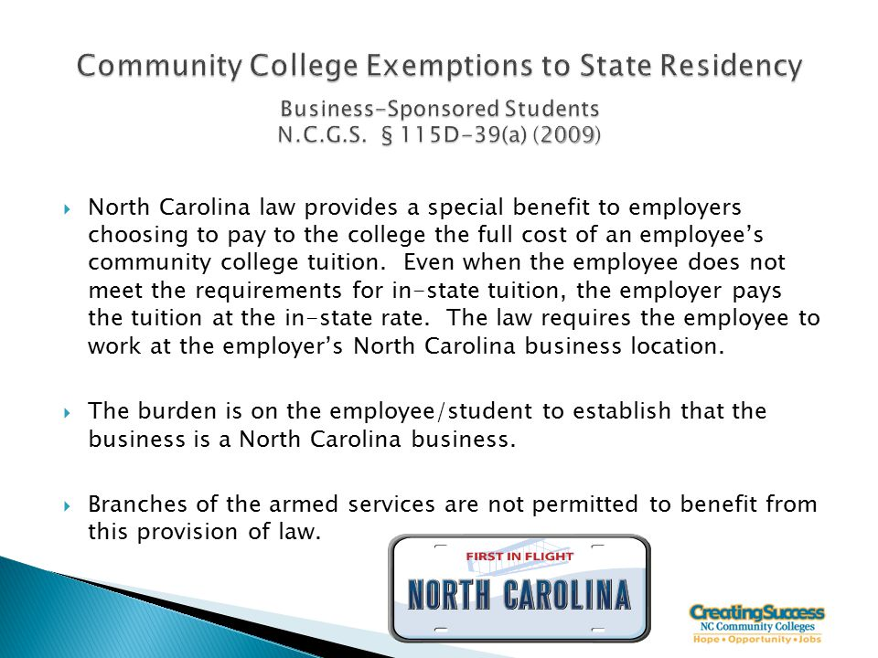  North Carolina law provides a special benefit to employers choosing to pay to the college the full cost of an employee's community college tuition.