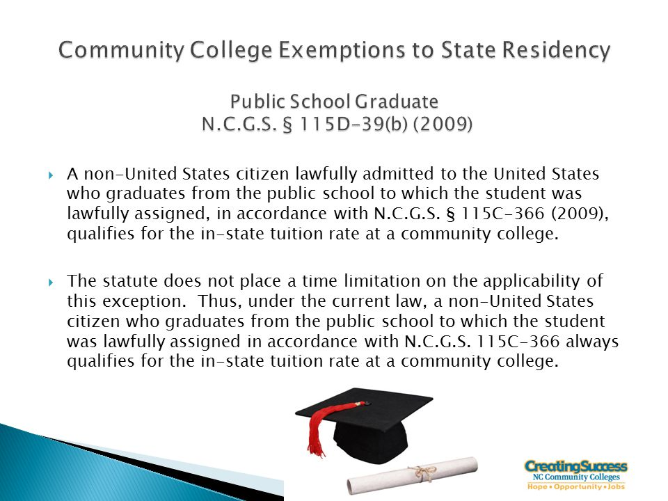  A non-United States citizen lawfully admitted to the United States who graduates from the public school to which the student was lawfully assigned, in accordance with N.C.G.S.