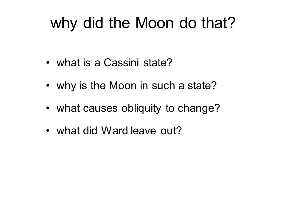 why did the Moon do that. what is a Cassini state.