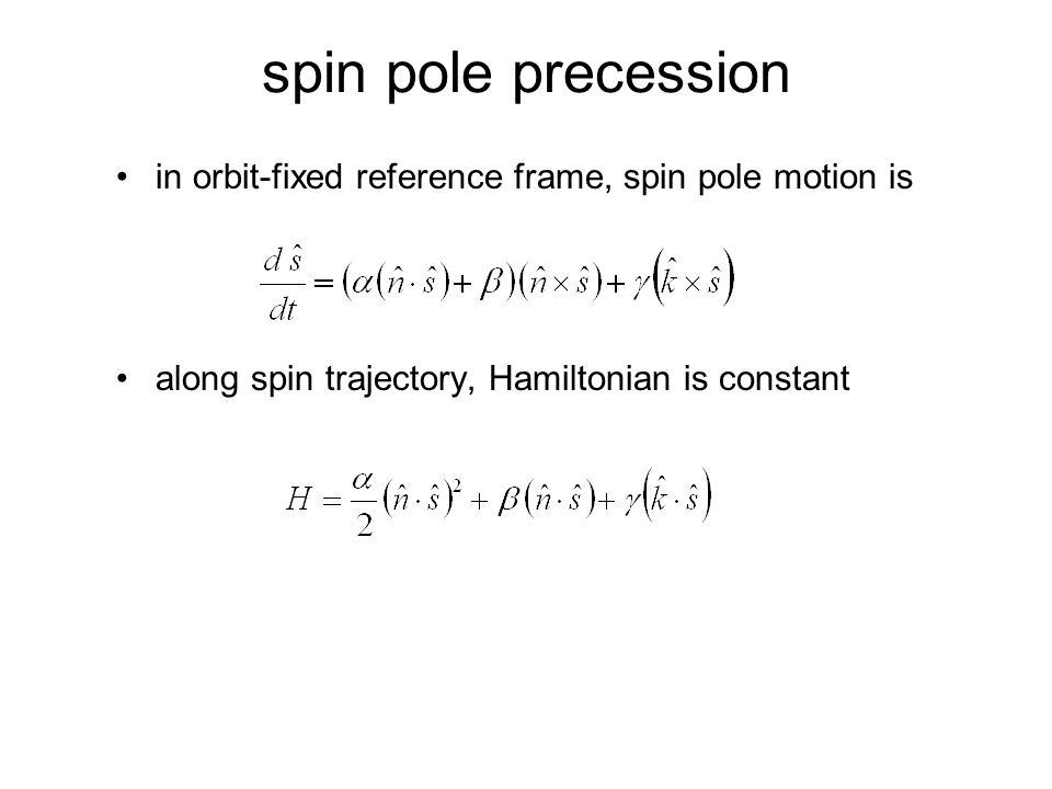 spin pole precession in orbit-fixed reference frame, spin pole motion is along spin trajectory, Hamiltonian is constant