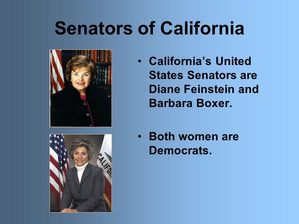 Senators of California California's United States Senators are Diane Feinstein and Barbara Boxer. Both women are Democrats.