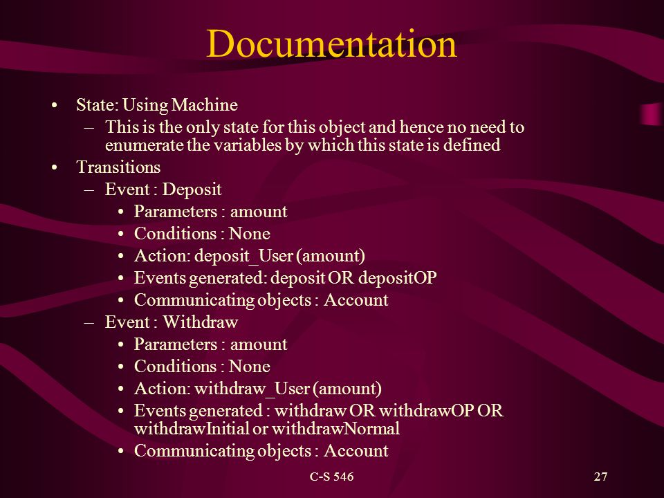 C-S 54627 Documentation State: Using Machine –This is the only state for this object and hence no need to enumerate the variables by which this state