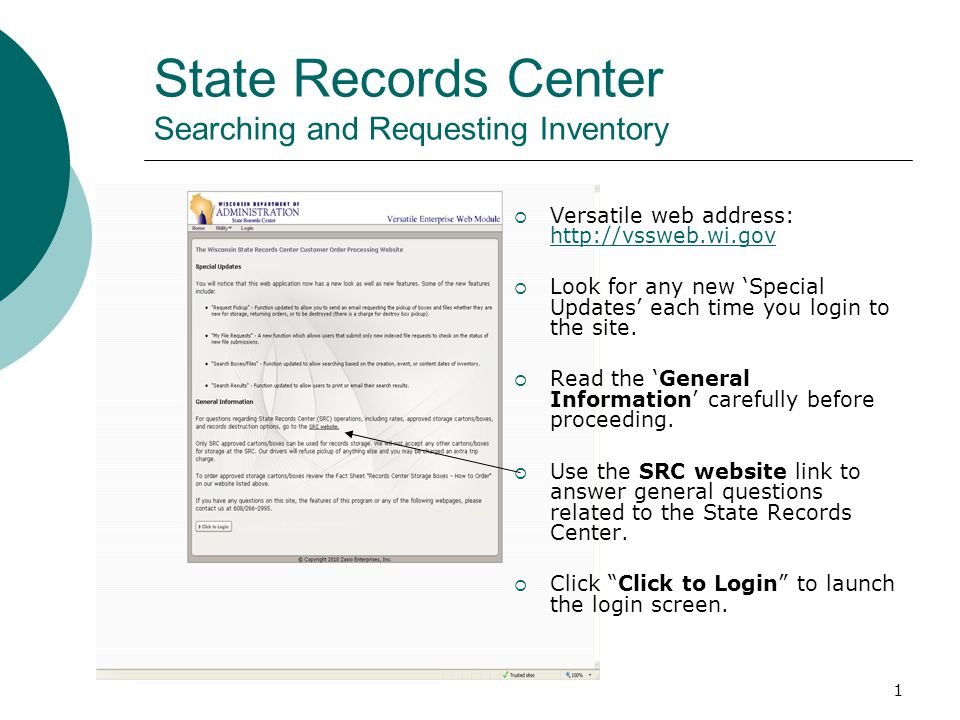 1 State Records Center Searching and Requesting Inventory  Versatile web address: http://vssweb.wi.gov http://vssweb.wi.gov  Look for any new 'Speci