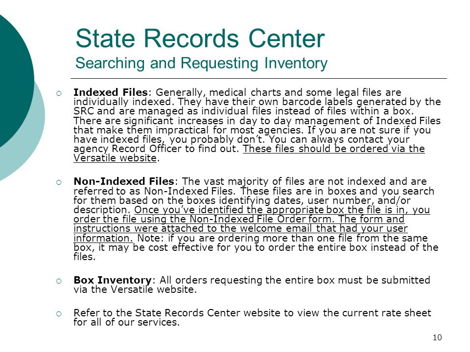 10 State Records Center Searching and Requesting Inventory  Indexed Files: Generally, medical charts and some legal files are individually indexed.