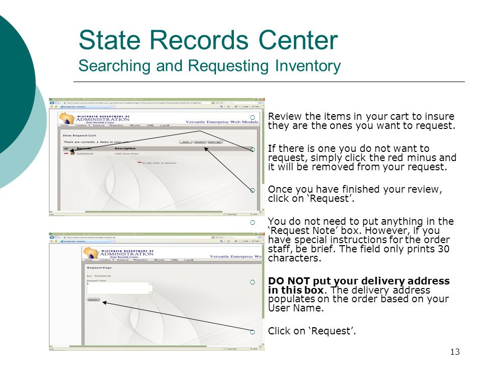 13 State Records Center Searching and Requesting Inventory  Review the items in your cart to insure they are the ones you want to request.  If there