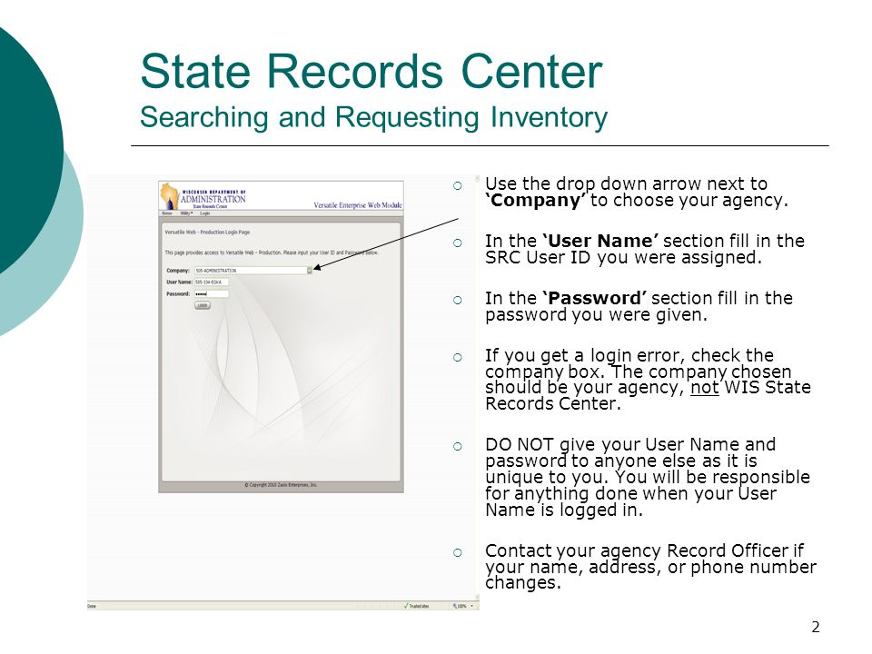 2 State Records Center Searching and Requesting Inventory  Use the drop down arrow next to 'Company' to choose your agency.  In the 'User Name' sect