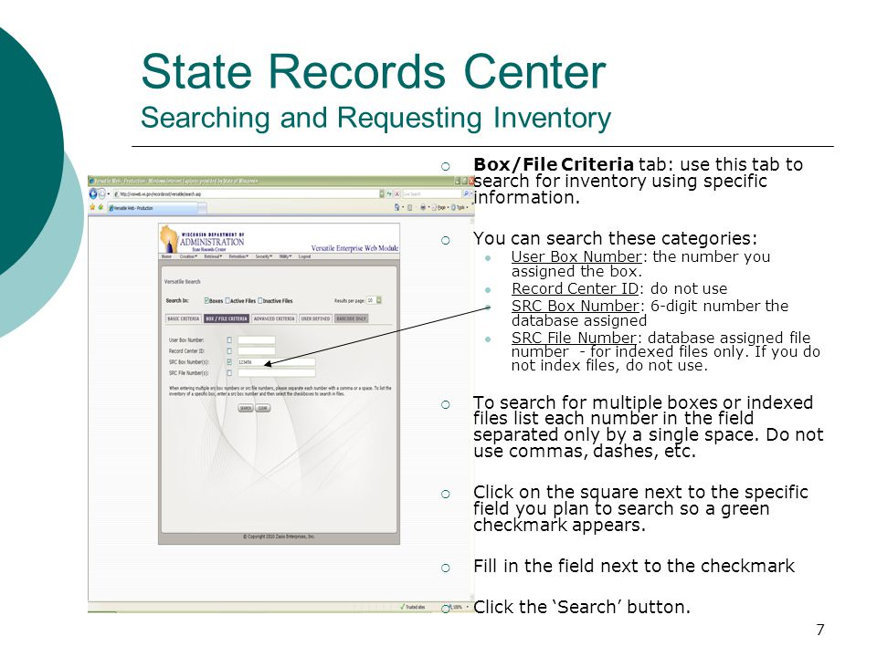 7 State Records Center Searching and Requesting Inventory  Box/File Criteria tab: use this tab to search for inventory using specific information. 