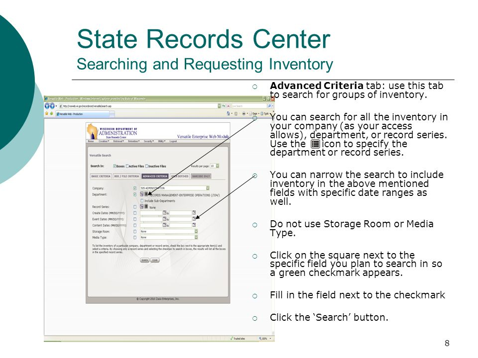 8 State Records Center Searching and Requesting Inventory  Advanced Criteria tab: use this tab to search for groups of inventory.