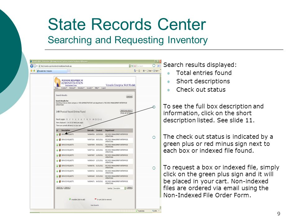 9 State Records Center Searching and Requesting Inventory  Search results displayed: Total entries found Short descriptions Check out status  To see the full box description and information, click on the short description listed.