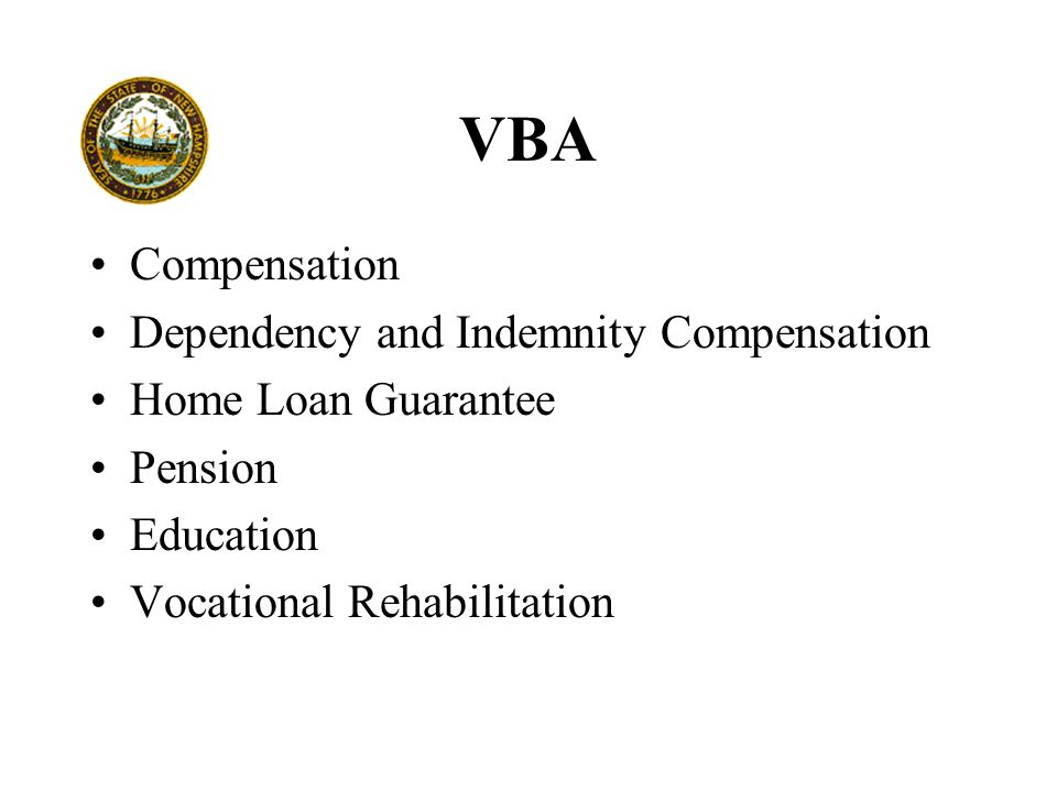 VBA Compensation Dependency and Indemnity Compensation Home Loan Guarantee Pension Education Vocational Rehabilitation