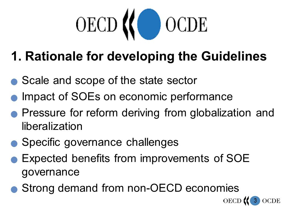 3 1. Rationale for developing the Guidelines Scale and scope of the state sector Impact of SOEs on economic performance Pressure for reform deriving f