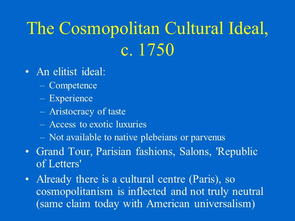 The Cosmopolitan Cultural Ideal, c.