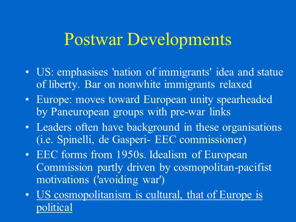Postwar Developments US: emphasises nation of immigrants idea and statue of liberty.