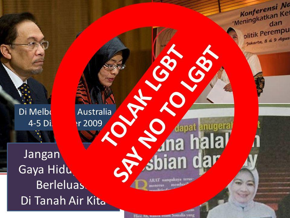Di Melbourne, Australia 4-5 Disember 2009 Jangan Biarkan Gaya Hidup LBGT Berleluasa Di Tanah Air Kita