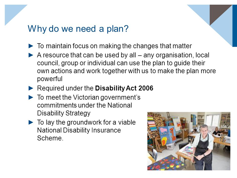 Why do we need a plan? ►To maintain focus on making the changes that matter ►A resource that can be used by all – any organisation, local council, gro