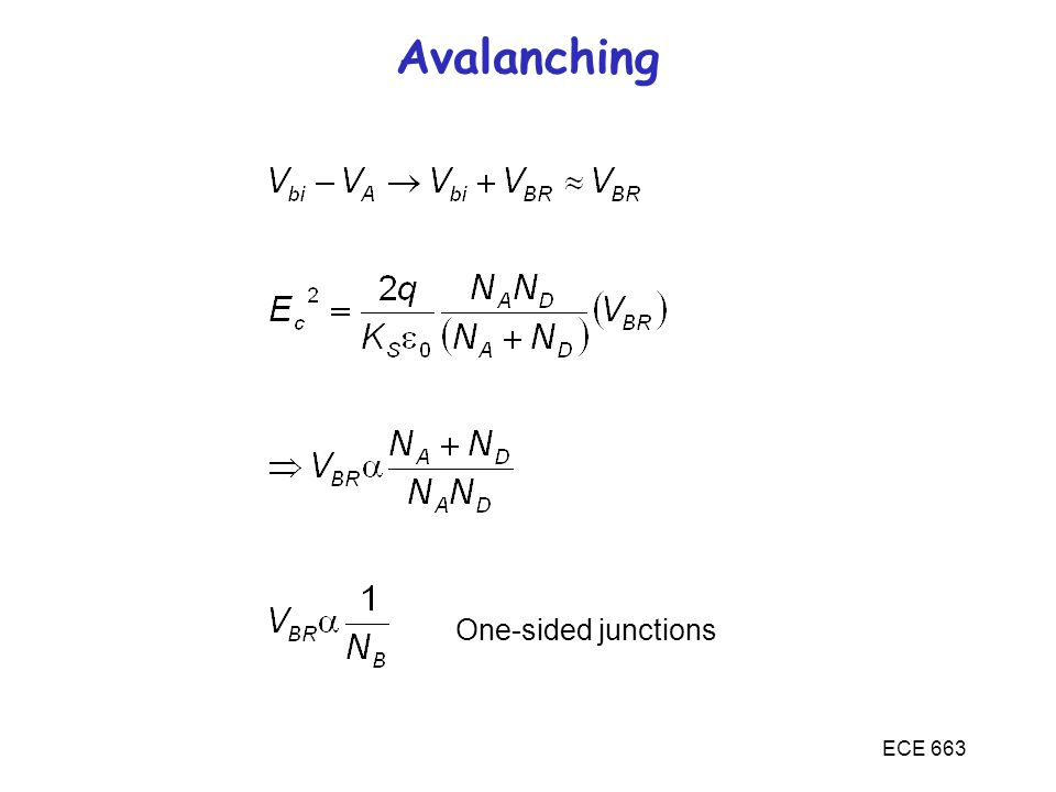 ECE 663 Avalanching One-sided junctions