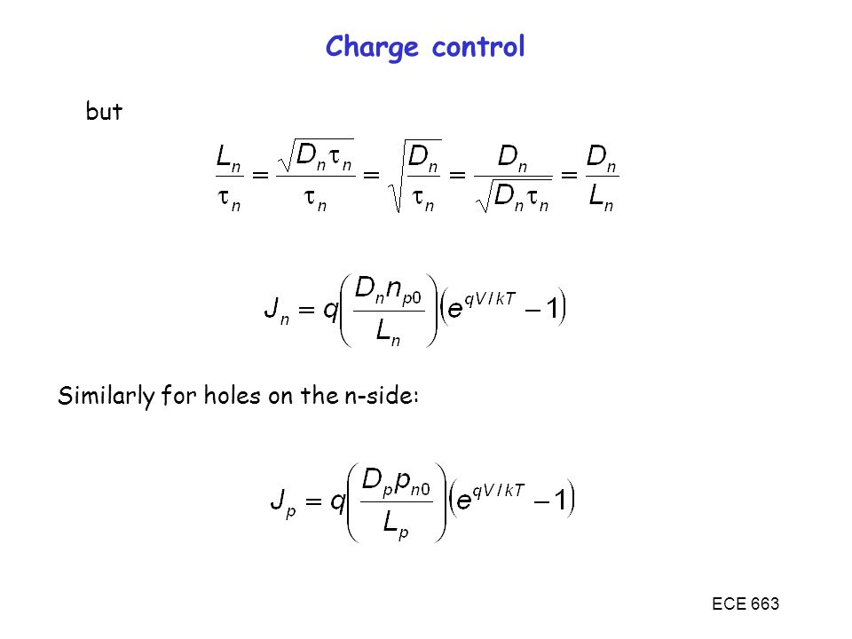 ECE 663 Charge control but Similarly for holes on the n-side: