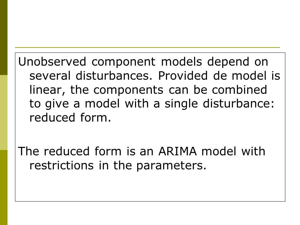 Unobserved component models depend on several disturbances.