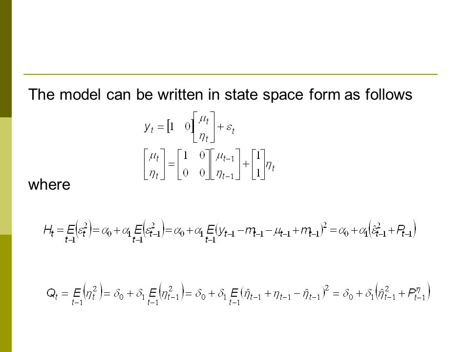 The model can be written in state space form as follows where