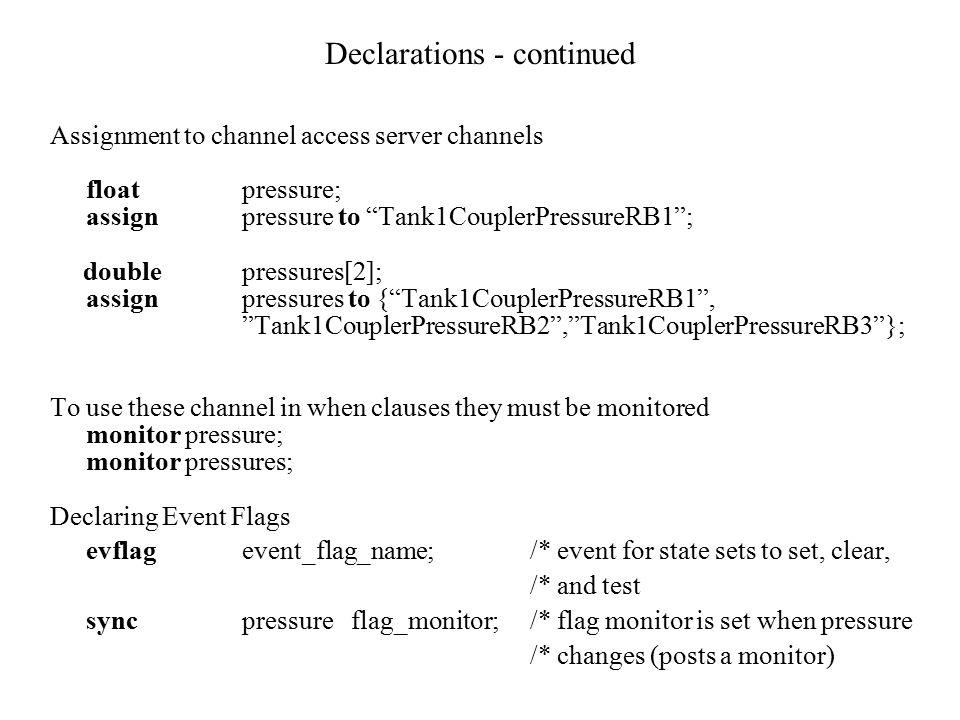 "Declarations - continued Assignment to channel access server channels floatpressure; assignpressure to ""Tank1CouplerPressureRB1""; doublepressures[2];"