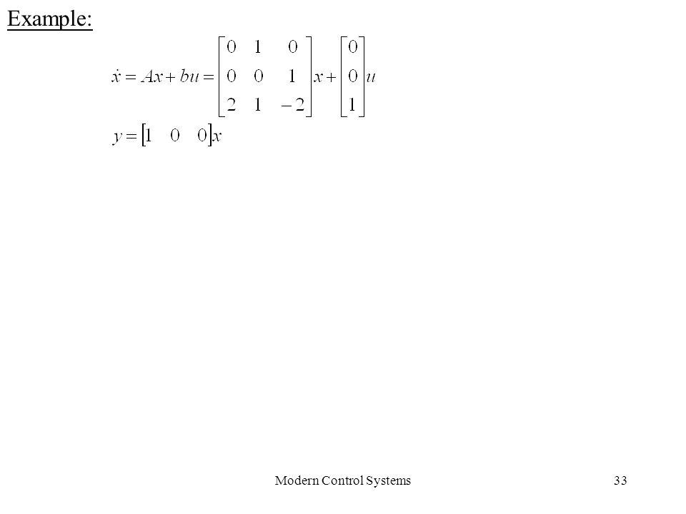 Modern Control Systems33 Example: