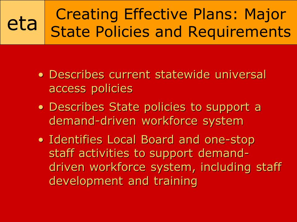 eta Creating Effective Plans: Major State Policies and Requirements Describes current statewide universal access policiesDescribes current statewide u