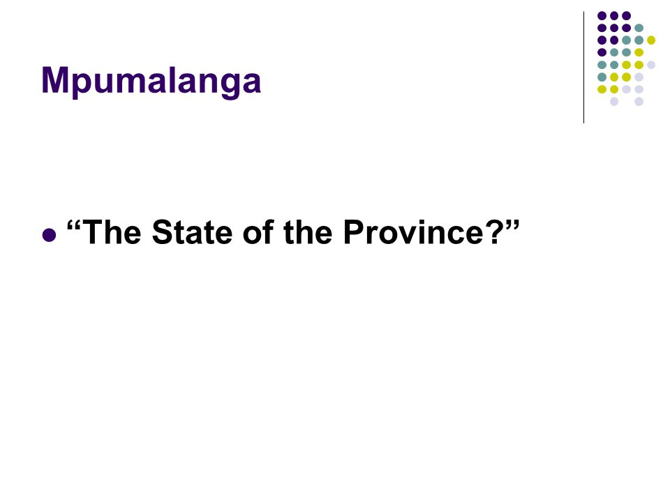 Mpumalanga The State of the Province