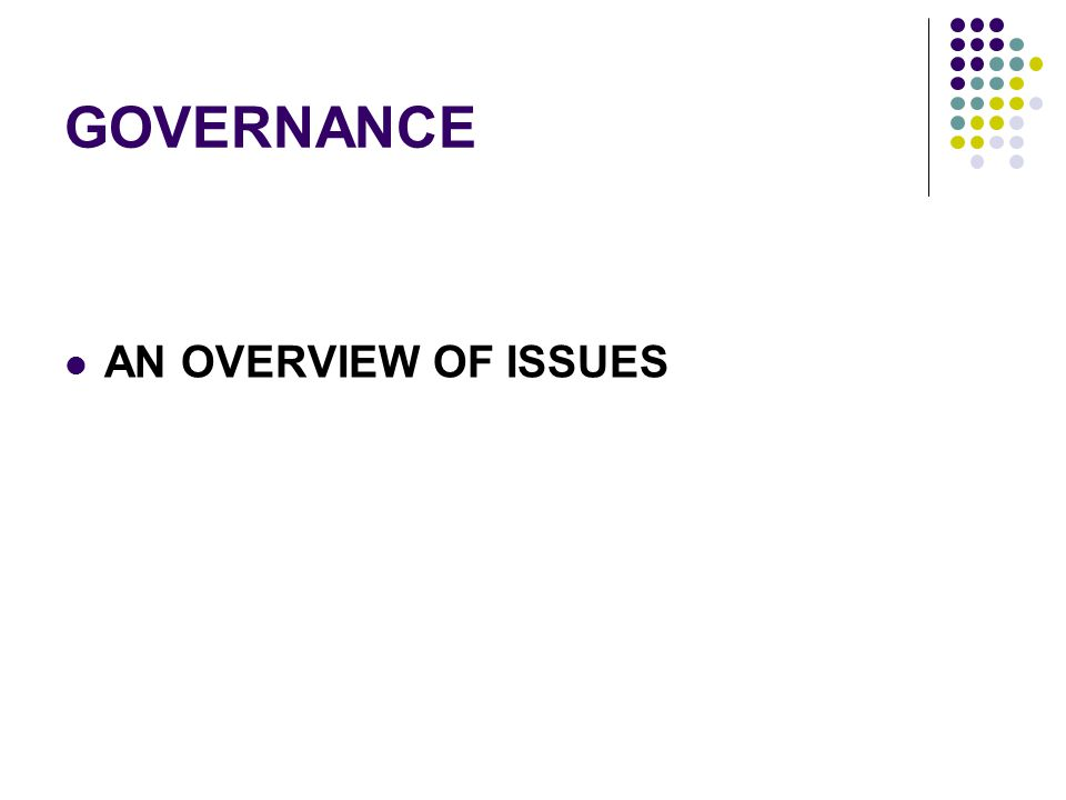 GOVERNANCE AN OVERVIEW OF ISSUES