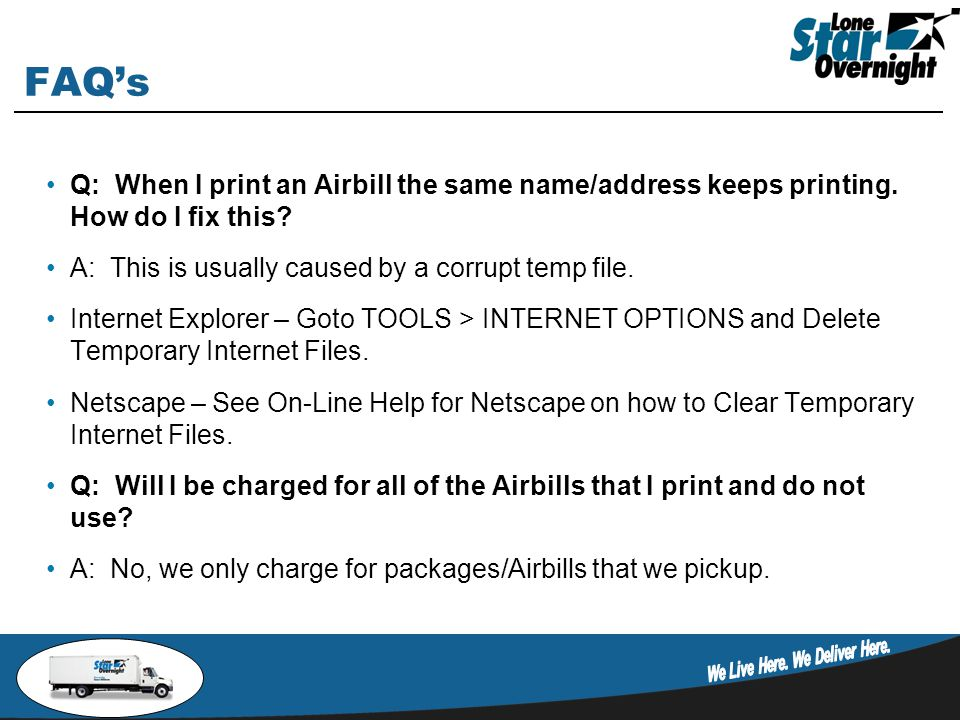 FAQ's Q: When I print an Airbill the same name/address keeps printing.