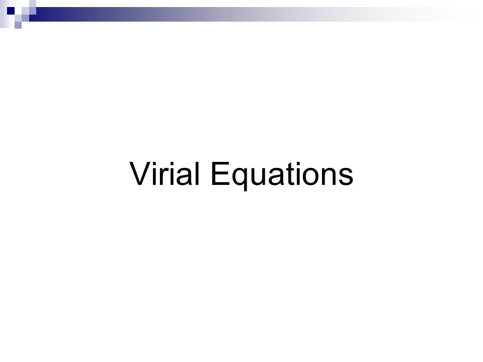 Virial Equations