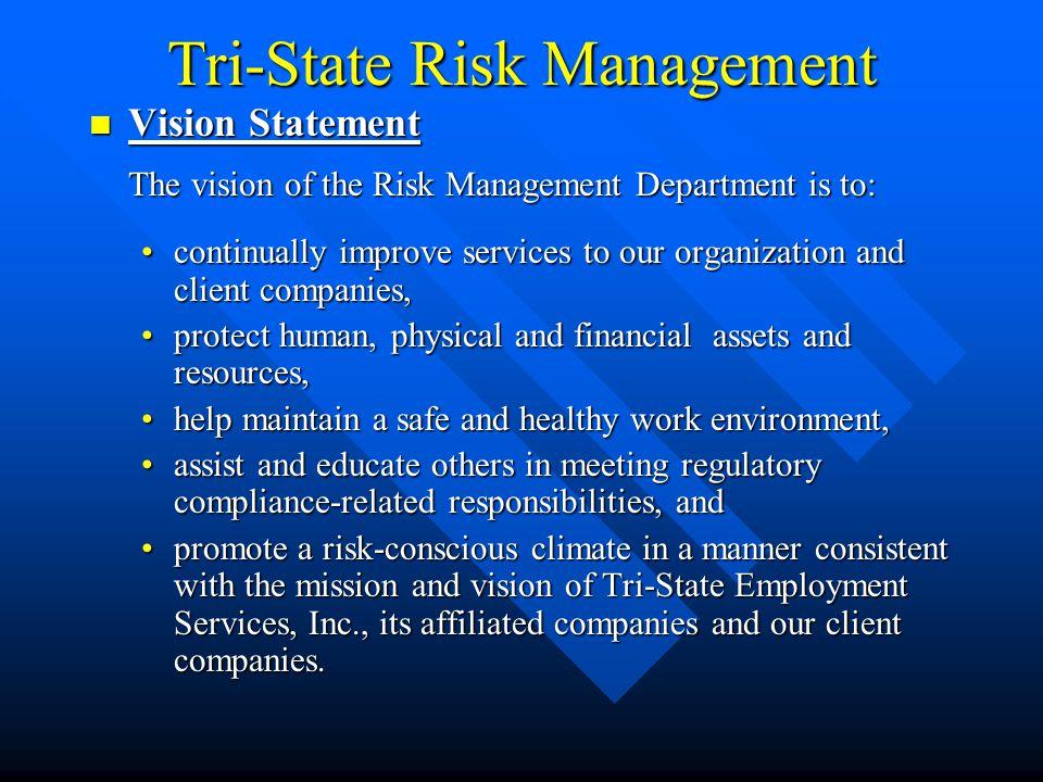 Tri-State Risk Management  Loss Control Services: (Continued) Regulatory ComplianceRegulatory Compliance –Occupational Safety & Health Administration (OSHA) www.osha.gov (home page) www.osha.gov –Department Of Transportation (DOT) www.dot.gov (home page) www.dot.gov –California Division of Occupational Safety and Health(DOSH) or Cal/OSHA –California Division of Occupational Safety and Health(DOSH) or Cal/OSHA http://www.dir.ca.gov/dosh/EnforcementPage.htm http://www.dir.ca.gov/dosh/EnforcementPage.htm –Environmental Protection Agency (EPA) www.epa.gov (home page) www.epa.gov –And more… the law.