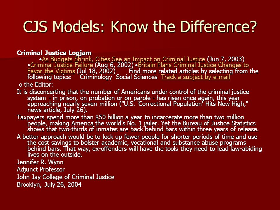 CJS Models: Know the Difference? Criminal Justice Logjam As Budgets Shrink, Cities See an Impact on Criminal Justice (Jun 7, 2003)Criminal Justice Fai