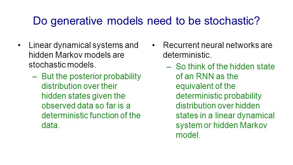Recurrent neural networks What kinds of behaviour can RNNs exhibit.