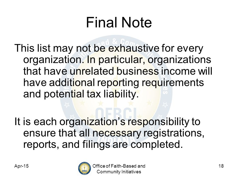 Apr-15Office of Faith-Based and Community Initiatives 18 Final Note This list may not be exhaustive for every organization.