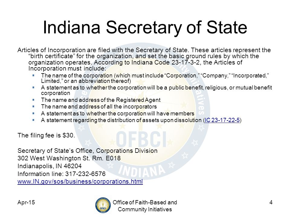 Apr-15Office of Faith-Based and Community Initiatives 4 Indiana Secretary of State Articles of Incorporation are filed with the Secretary of State.
