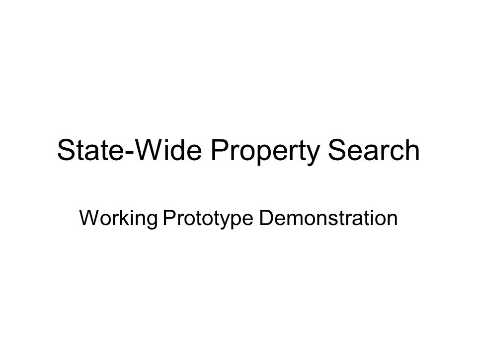 State-Wide Property Search Working Prototype Demonstration