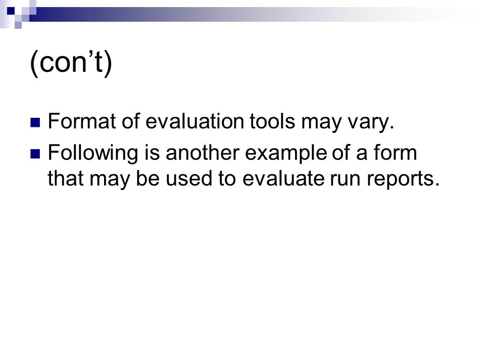 (con't) Format of evaluation tools may vary.