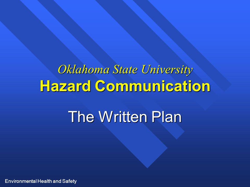 Environmental Health and Safety Oklahoma State University Hazard Communication The Written Plan