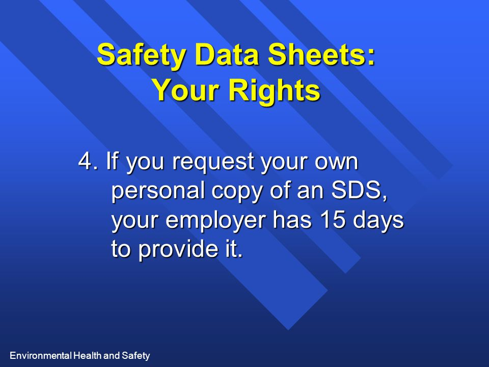 Environmental Health and Safety Safety Data Sheets: Your Rights 4.