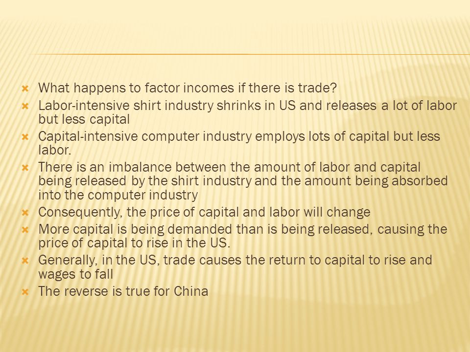  What happens to factor incomes if there is trade.